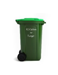 Garbage Can-  32 gallons or larger